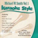 Karaoke Style: Michael W. Smith, Vol. 1  image