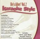 Karaoke Style: He's Alive, Vol. 2