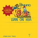 Lean On Him